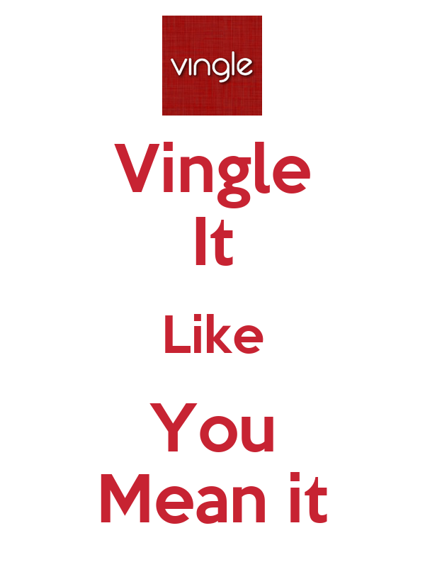 Vingle It Like You Mean it