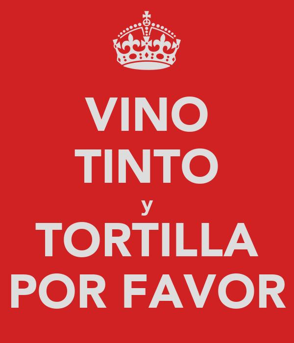 VINO TINTO y TORTILLA POR FAVOR