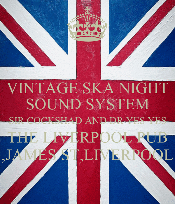 VINTAGE SKA NIGHT SOUND SYSTEM SIR COCKSHAD AND DR YES YES THE LIVERPOOL PUB ,JAMES ST,LIVERPOOL