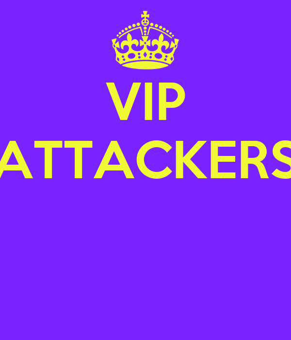 VIP ATTACKERS