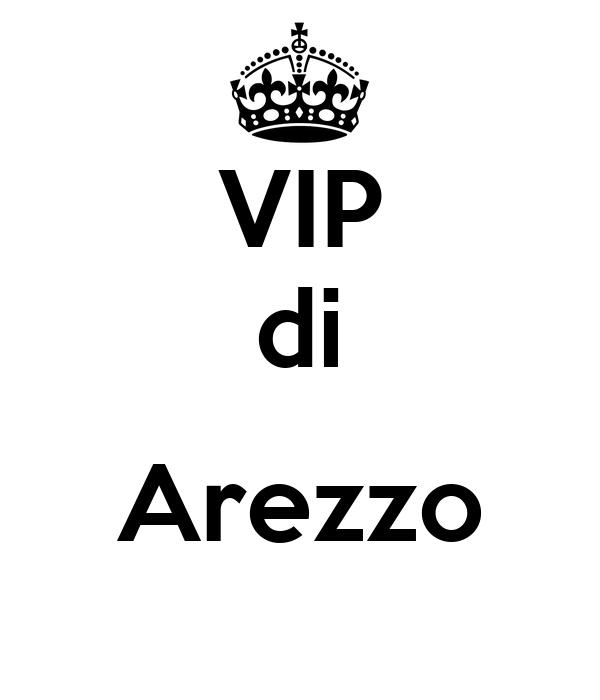VIP di  Arezzo