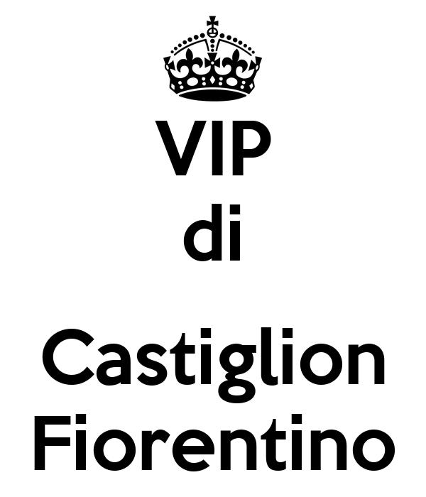 VIP di  Castiglion Fiorentino