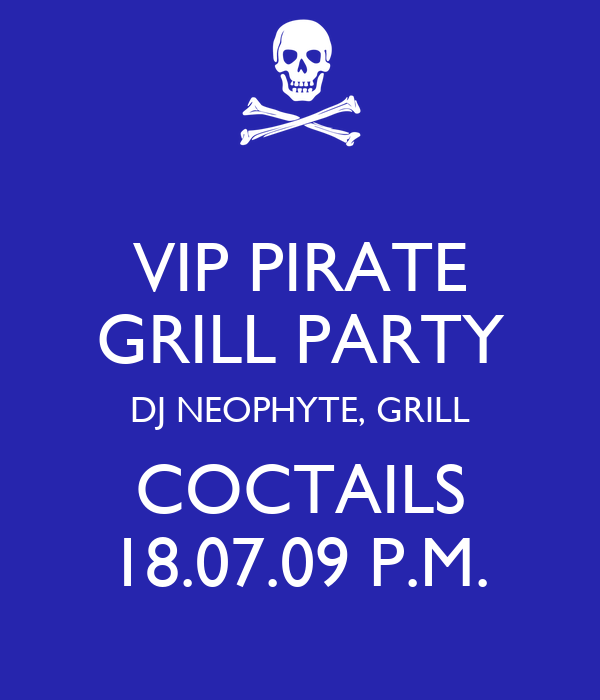 VIP PIRATE GRILL PARTY DJ NEOPHYTE, GRILL COCTAILS 18.07.09 P.M.