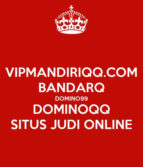 Vipmandiriqq Com Bandarq Domino99 Dominoqq Situs Judi Online Poster Westluka Keep Calm O Matic