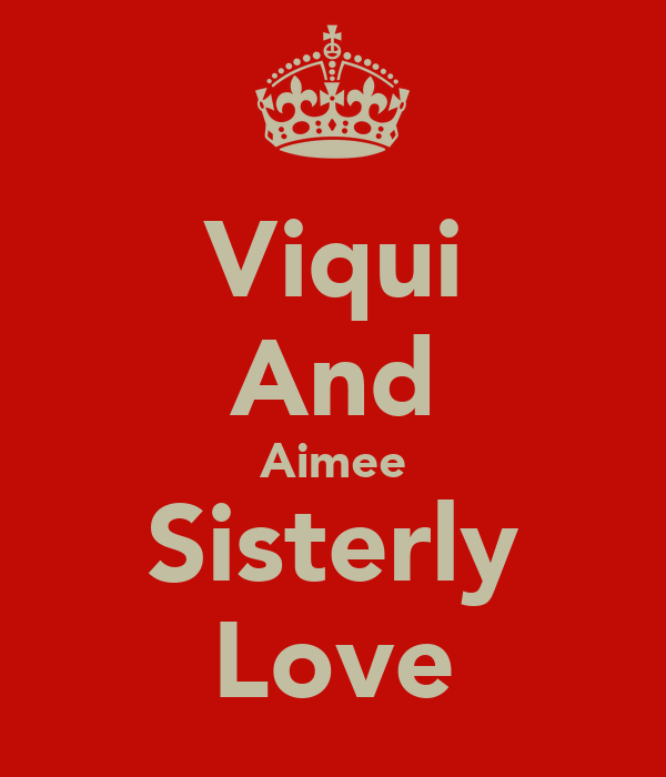 Viqui And Aimee Sisterly Love