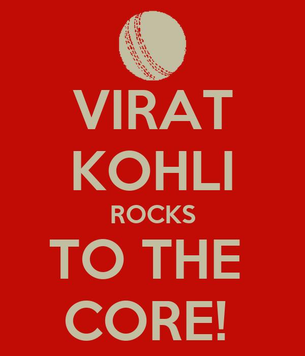 VIRAT KOHLI ROCKS TO THE  CORE!