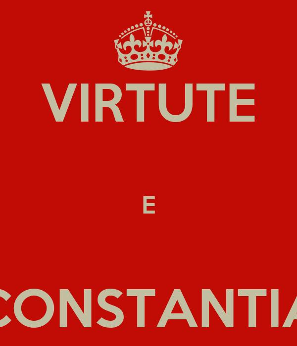 VIRTUTE  E  CONSTANTIA