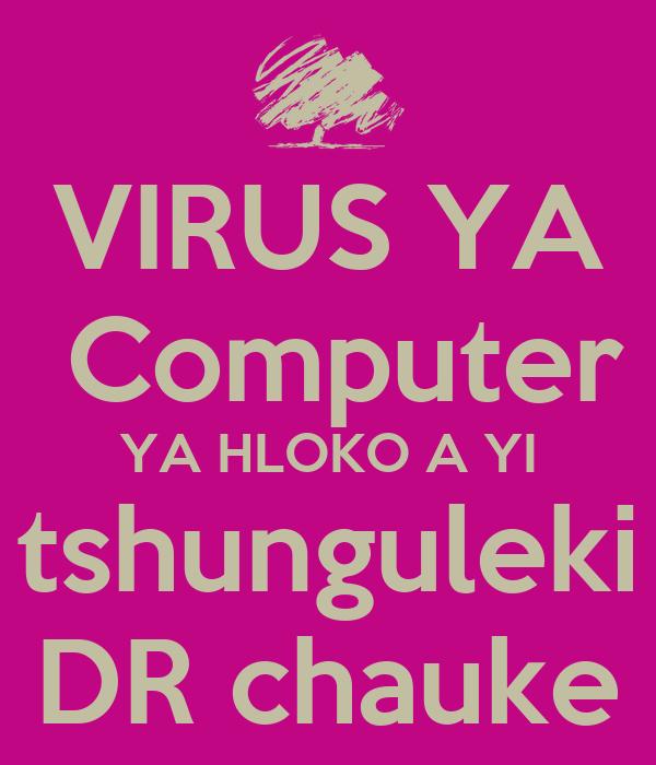 VIRUS YA  Computer YA HLOKO A YI tshunguleki DR chauke