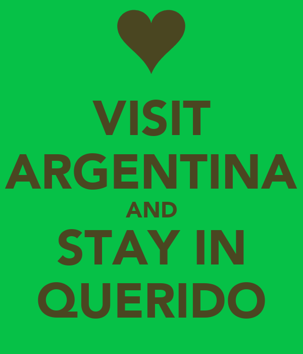 VISIT ARGENTINA AND STAY IN QUERIDO