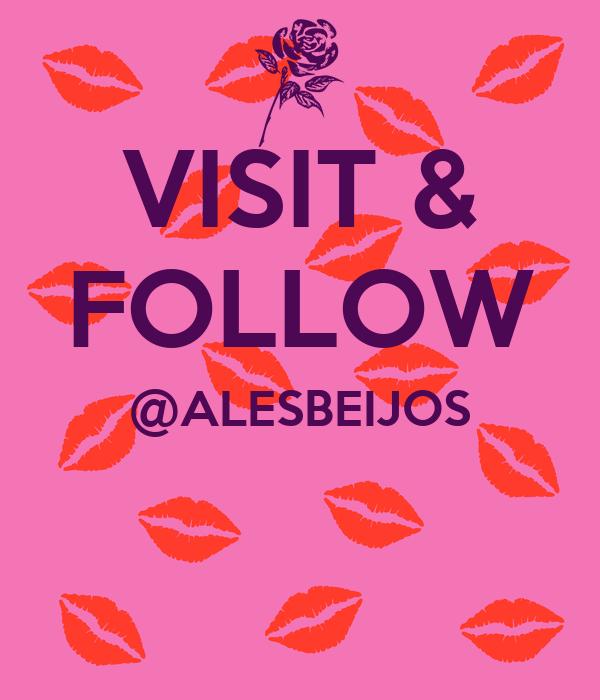 VISIT & FOLLOW @ALESBEIJOS
