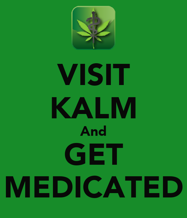 VISIT KALM And GET MEDICATED
