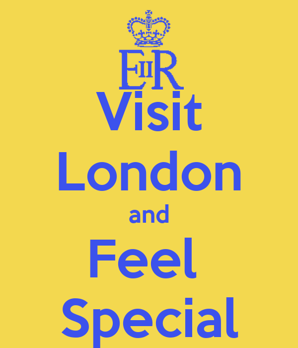 Visit London and Feel  Special