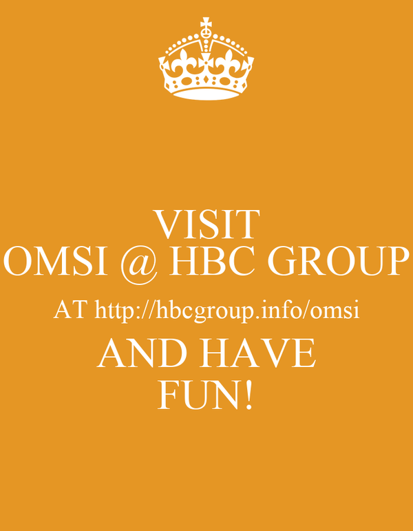 VISIT OMSI @ HBC GROUP AT http://hbcgroup.info/omsi AND HAVE FUN!