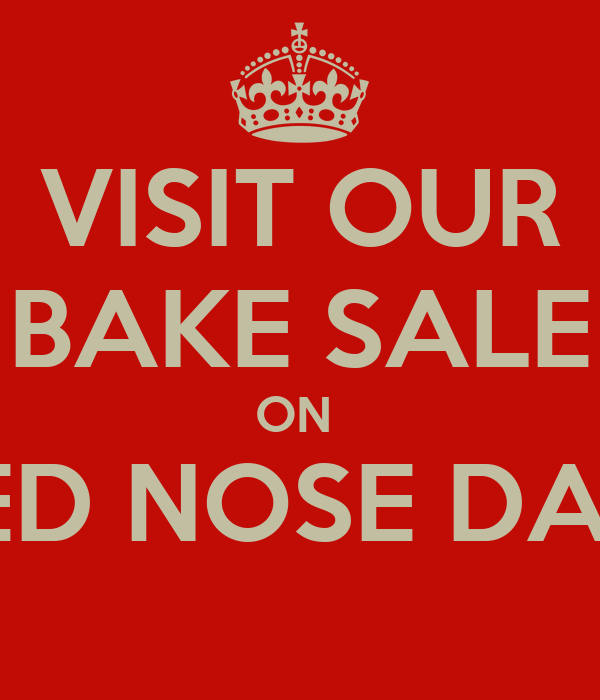 VISIT OUR BAKE SALE ON  RED NOSE DAY!