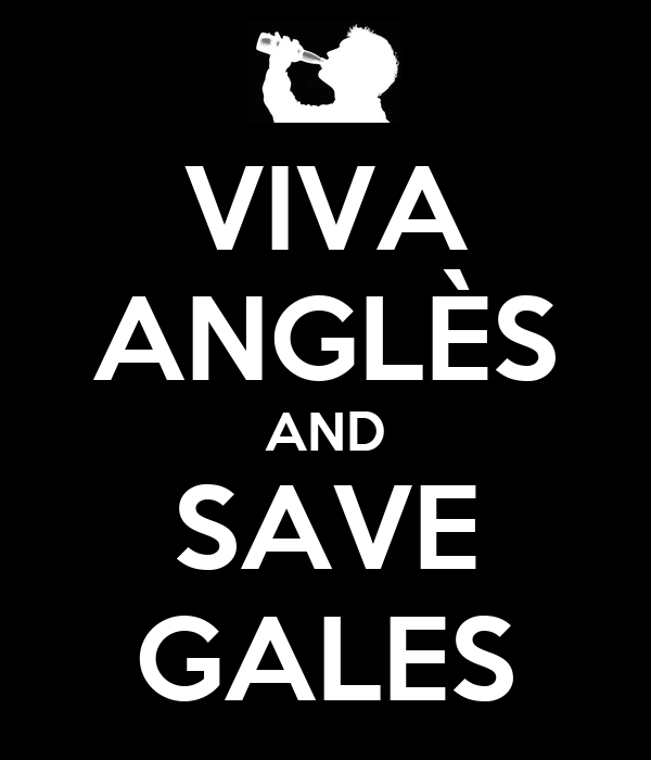 VIVA ANGLÈS AND SAVE GALES