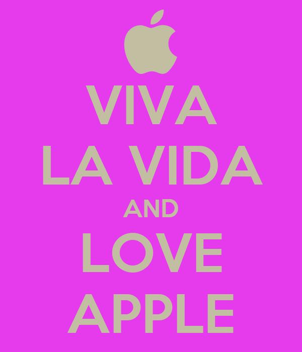 VIVA LA VIDA AND LOVE APPLE
