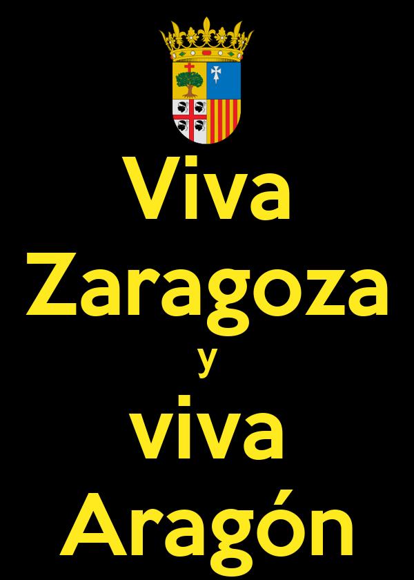 Viva Zaragoza y viva Aragón