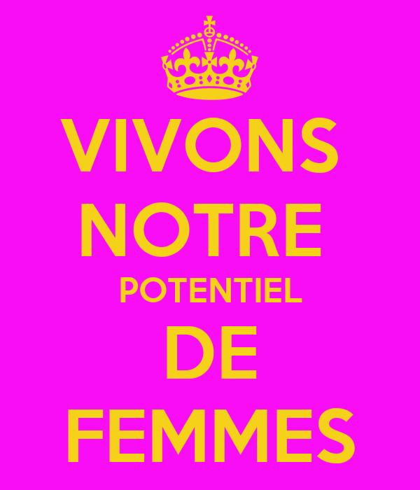VIVONS  NOTRE  POTENTIEL DE FEMMES