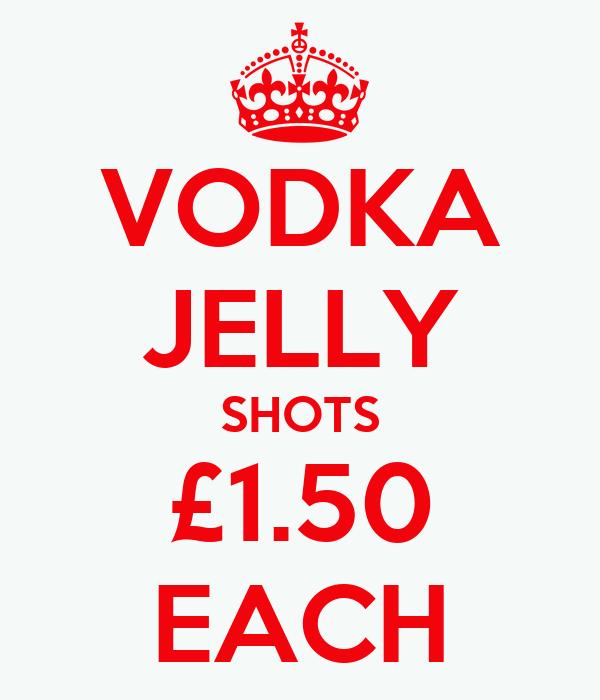 VODKA JELLY SHOTS £1.50 EACH