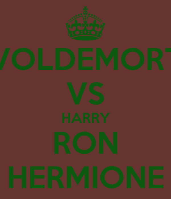 VOLDEMORT VS HARRY RON HERMIONE