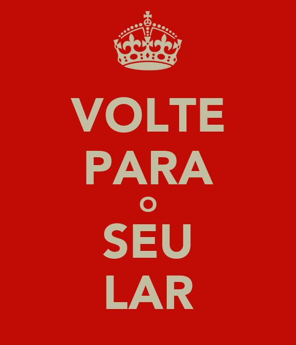 VOLTE PARA O SEU LAR
