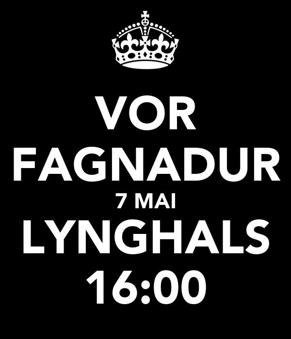 VOR FAGNADUR 7 MAI LYNGHALS 16:00