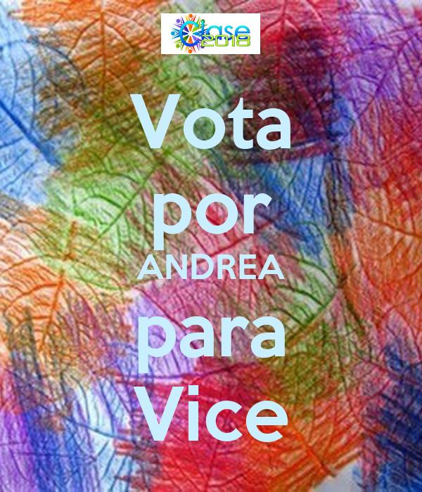 Vota por ANDREA para Vice