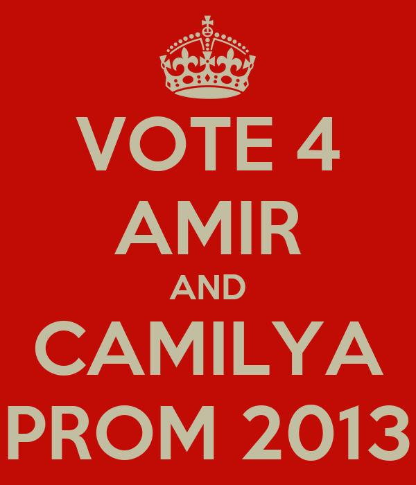 VOTE 4 AMIR AND CAMILYA PROM 2013