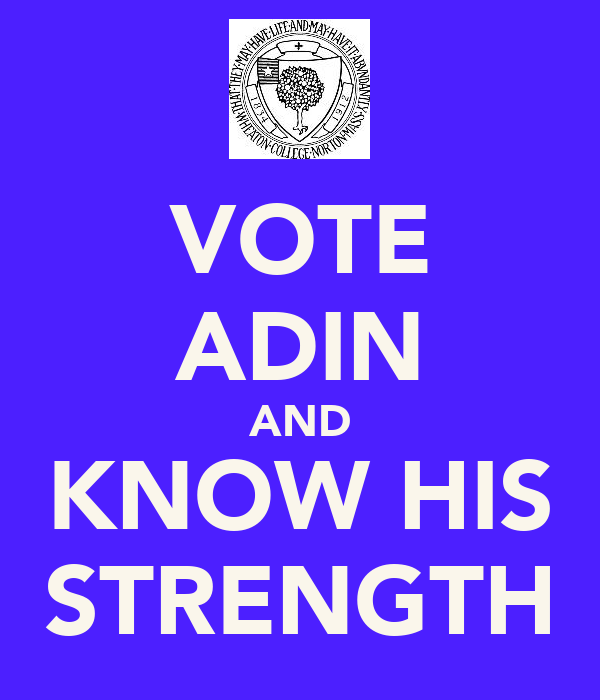 VOTE ADIN AND KNOW HIS STRENGTH
