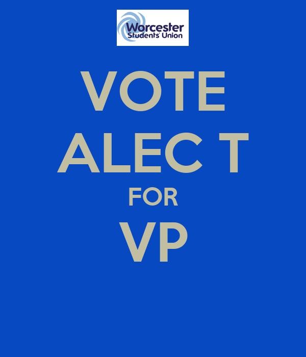 VOTE ALEC T FOR VP