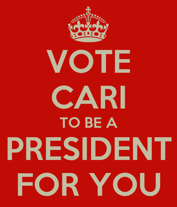 VOTE CARI TO BE A PRESIDENT FOR YOU