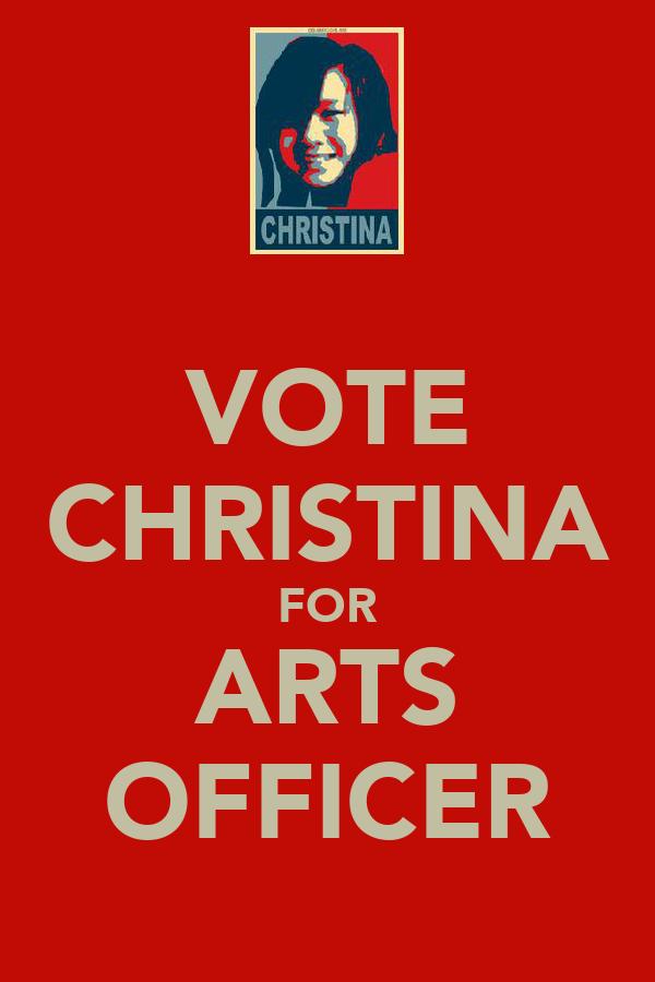 VOTE CHRISTINA FOR ARTS OFFICER