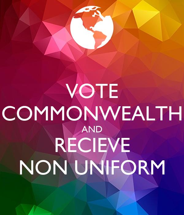 VOTE COMMONWEALTH AND RECIEVE NON UNIFORM
