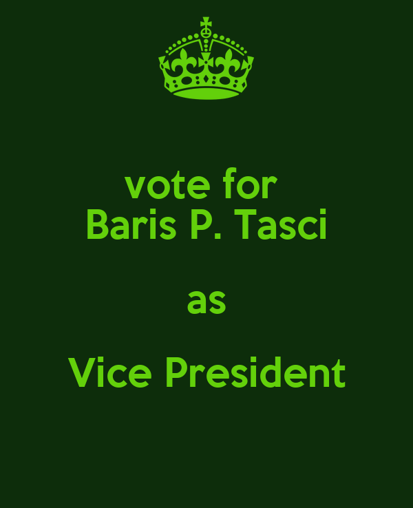 vote for  Baris P. Tasci as Vice President