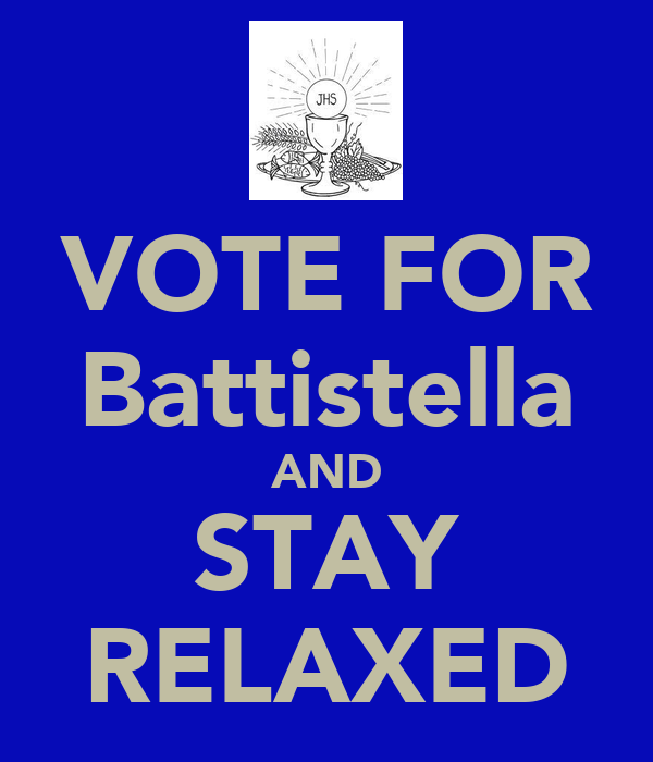 VOTE FOR Battistella AND STAY RELAXED