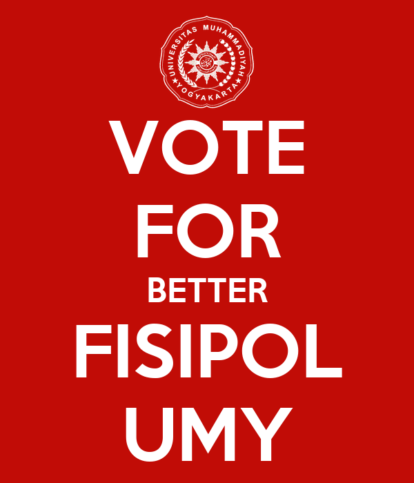VOTE FOR BETTER FISIPOL UMY