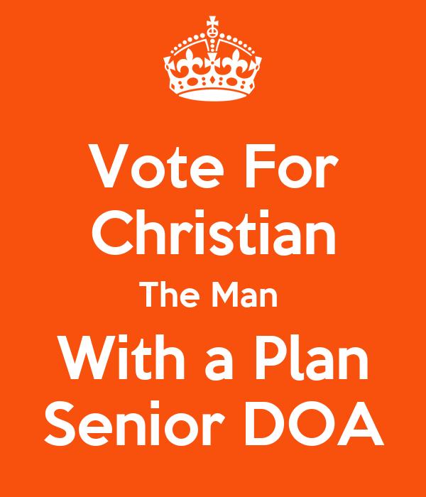Vote For Christian The Man  With a Plan Senior DOA