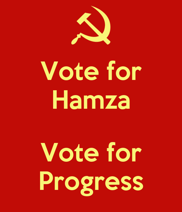 Vote for Hamza  Vote for Progress