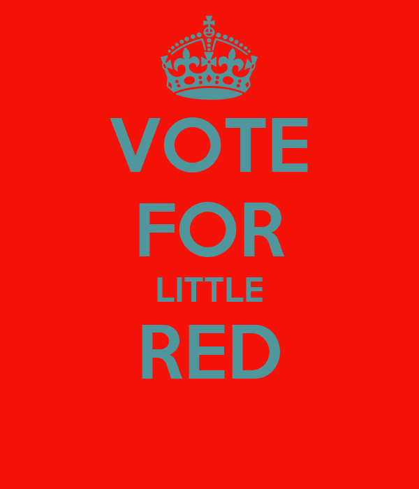 VOTE FOR LITTLE RED