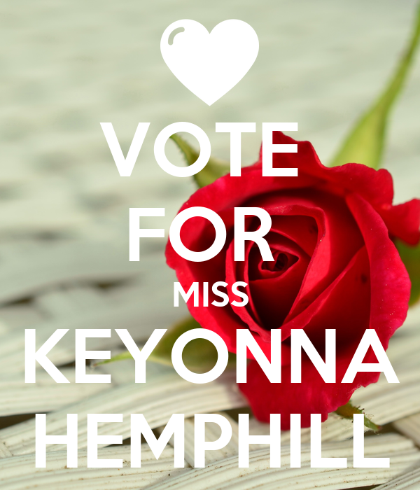 VOTE  FOR  MISS KEYONNA HEMPHILL