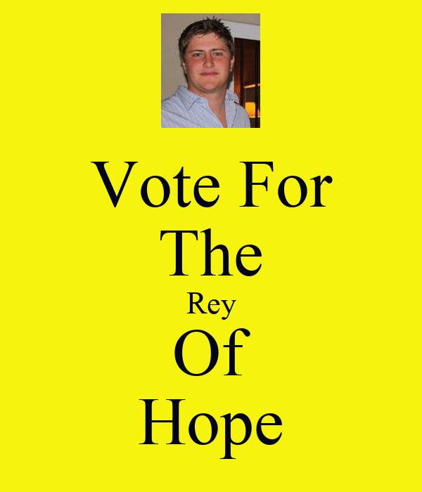 Vote For The Rey Of Hope