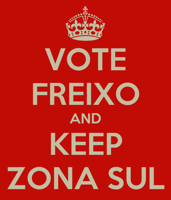 VOTE FREIXO AND KEEP ZONA SUL
