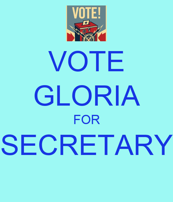VOTE GLORIA FOR SECRETARY
