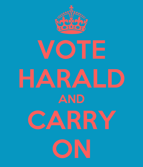 VOTE HARALD AND CARRY ON