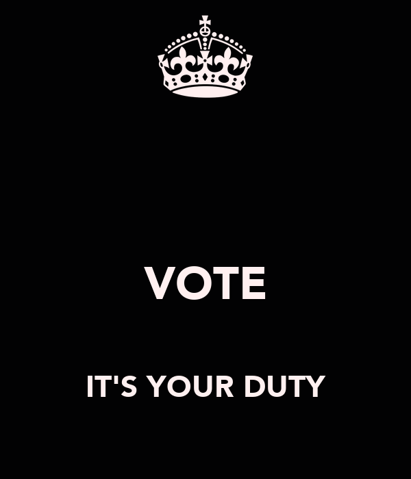 VOTE  IT'S YOUR DUTY