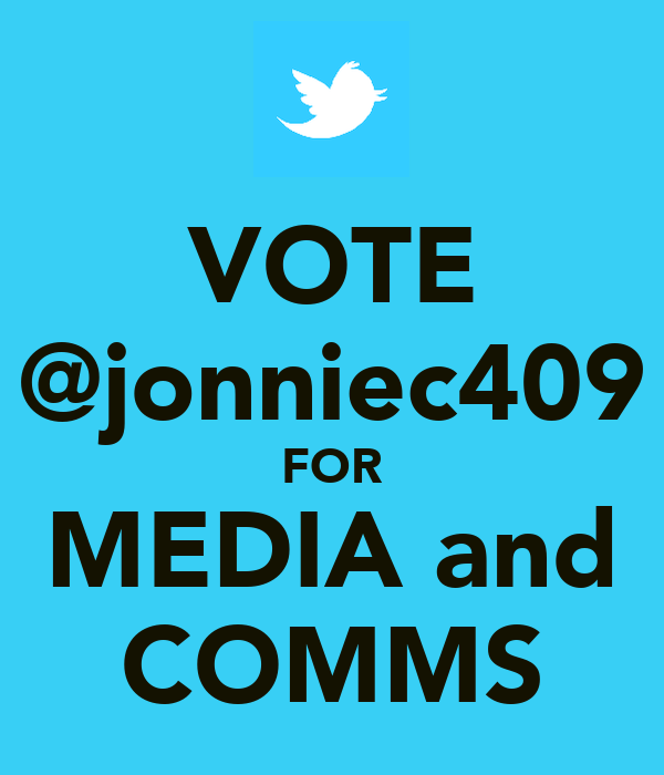 VOTE @jonniec409 FOR MEDIA and COMMS