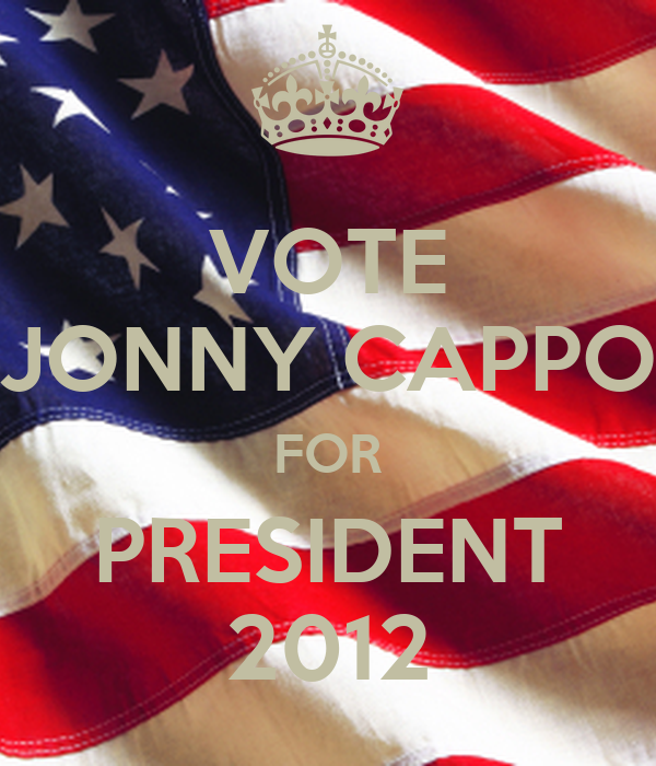 VOTE JONNY CAPPO FOR PRESIDENT 2012