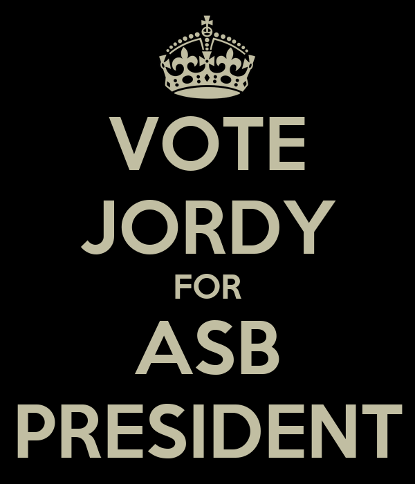 VOTE JORDY FOR ASB PRESIDENT