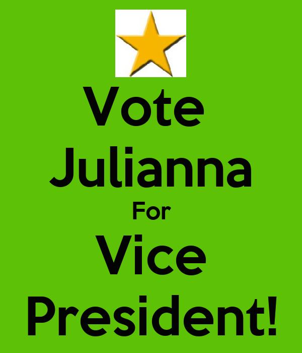 Vote  Julianna For Vice President!