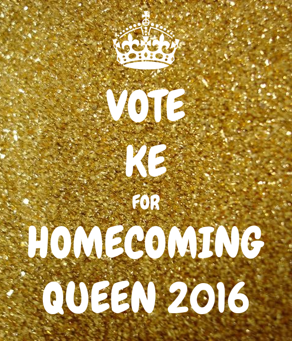 VOTE KE FOR HOMECOMING QUEEN 2016
